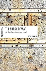 The Shock of War: Civilian Experiences, 1937-1945 (International Themes and Issues)