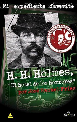 H. H. Holmes, 'El hotel de los horrores' (Mi Expediente Favorito nº 3) (Spanish Edition)