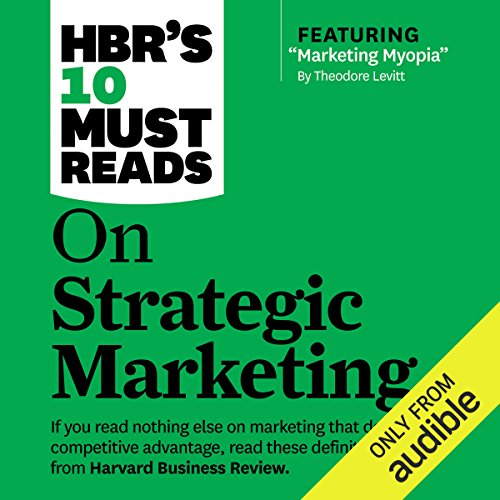 HBR's 10 Must Reads on Strategic Marketing                   Written by:                                                                                                                                 Harvard Business Review,                                                                                        Clayton M. Christensen,                                                                                        Theordore Levitt,                   and others                          Narrated by:                                                                                                                                 Susan Larkin,                                                                                        Bernard Setaro Clark                      Length: 6 hrs and 47 mins     3 ratings     Overall 5.0