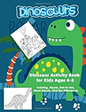 Dinosaur Activity Book for Kids Ages 4-8: Coloring, Mazes, Dot-to-dot, Word Search, Find the Differences