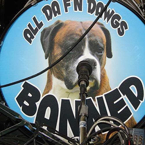 All Da F'N Dawgs Banned