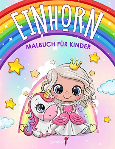 Einhorn Malbuch Für Kinder: Mehr als 50 Malseiten mit schönen und liebevollen Einhörnern! (Geschenke für Kinder, Großformat)