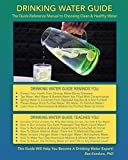 Drinking Water Guide: The Quick-Reference Manual to Choosing Clean & Healthy Water