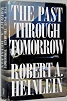 The Past through Tomorrow (Future History Series)