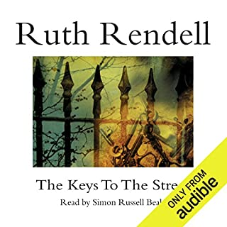 The Keys to the Street                   By:                                                                                                                                 Ruth Rendell                               Narrated by:                                                                                                                                 Simon Russell Beale                      Length: 11 hrs and 20 mins     36 ratings     Overall 4.3