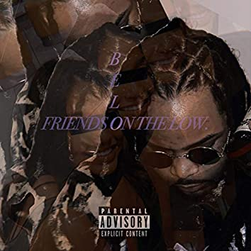 Friends on the Low
