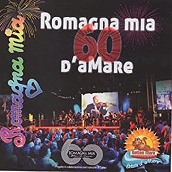 Romagna mia 60 d'amare