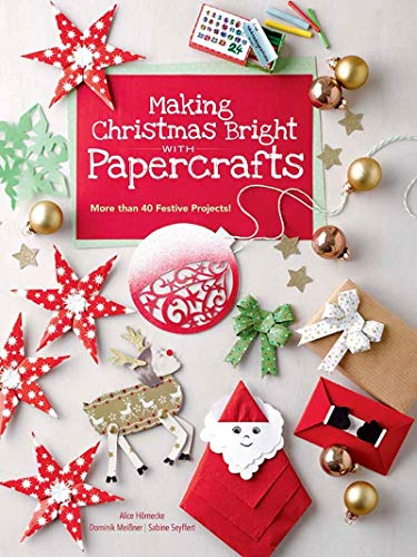 Compare Textbook Prices for Making Christmas Bright with Papercrafts: More Than 40 Festive Projects  ISBN 0800759842407 by Hornecke, Alice,Meißner, Dominik,Seyffert, Sabine