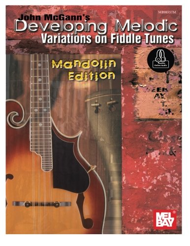 Price comparison product image John McGann's Developing Melodic Variations on Fiddle Tunes: Mandolin Edition