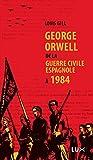 George Orwell - De la guerre civile espagnole à 1984 (HISTOIRE POLITI) - Format Kindle - 7,99 €