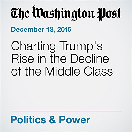 Charting Trump's Rise in the Decline of the Middle Class audiobook cover art
