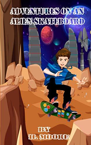 Adventures on an Alien Skateboard