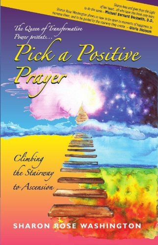Pick a Positive Prayer - Climbing the Stairway to Ascension (Pick a Positive Prayer- Climbing the Stairway to Ascension)