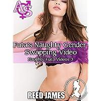 Futa's Naughty Gender-Swapping Video (Naughty Futa Videos 3) (English Edition)