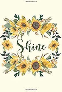 Shine: Sunflower/Sunshine Journal with inspirational quotes, motivational notebook (inspirational journals for women to write in), Notebook or ... & motivation yellow box gift (Size is 6x9)