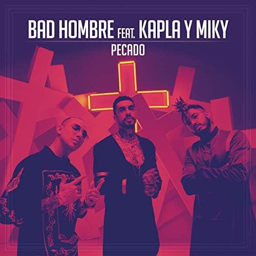 Bad Hombre feat. Kapla y Miky