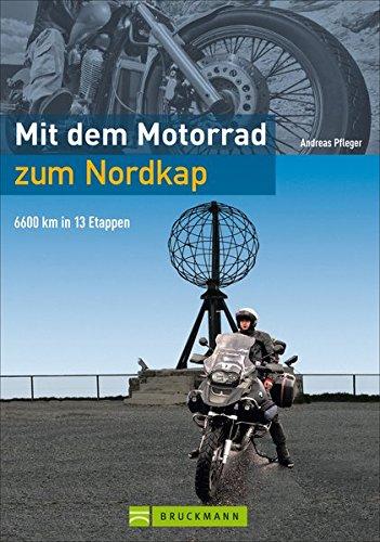 Mit dem Motorrad zum Nordkap: 6600 km in 15 Etappen