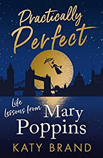 Katy Brand - Practically Perfect: Life Lessons From Mary Poppins