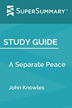 Study Guide: A Separate Peace by John Knowles (SuperSummary)