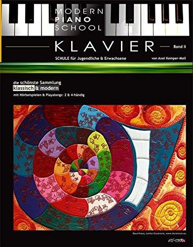 Modern Piano School 2 / Klavierschule: für Jugendliche & Erwachsene | schönste Sammlung klassisch & modern | dREAmpOpART | leicht bis mittel: für ... (Modern Piano School / classic & modern)