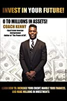 Invest in Your Future! 0 to Millions in Assets in Assets