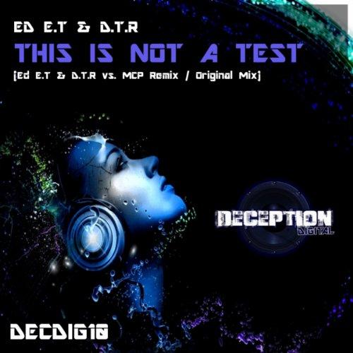 This Is Not A Test (Ed E.T & D.T.R vs. MCP Remix)