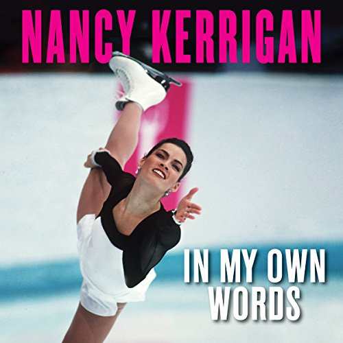 Nancy Kerrigan: In My Own Words audiobook cover art