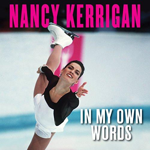 Nancy Kerrigan: In My Own Words cover art