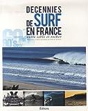 Décennies de surf en France - Entre sable et rocher