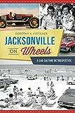 Jacksonville on Wheels: A Car Culture Retrospective (Transportation)