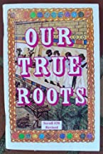 Our True Roots - Scroll 38 (Right Knowledge Series)