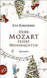 Herr Mozart feiert Weihnachten: Roman