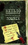Exilio. Diario de una invasión zombie (Terror)