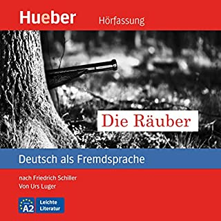 Die Räuber     Deutsch als Fremdsprache              By:                                                                                                                                 Urs Luger                               Narrated by:                                                                                                                                 Alexander Brem                      Length: 31 mins     4 ratings     Overall 5.0