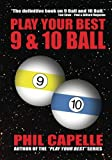 Play Your Best 9 & 10 Ball - Phil Capelle