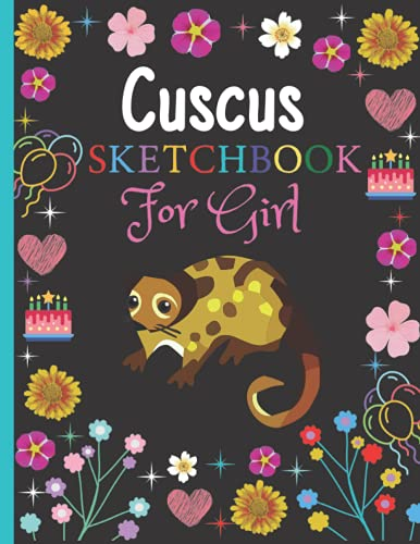 Cuscus Sketchbook For Girl: Cute Cuscus Lovers Sketchbook and Sketch Pad For Drawing, Cuscus Blank Paper For Drawing And Sketching, Drawing, Doodling Book For Girls. Gifts For Birthday/Christmas