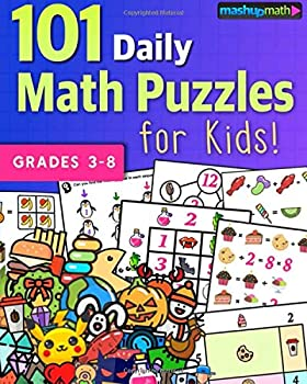 101 Daily Math Puzzles for Kids!  For Students in Grades 3-8