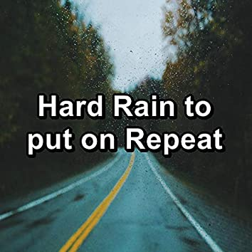 Hard Rain to put on Repeat