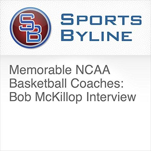 Memorable NCAA Basketball Coaches: Bob McKillop Interview cover art