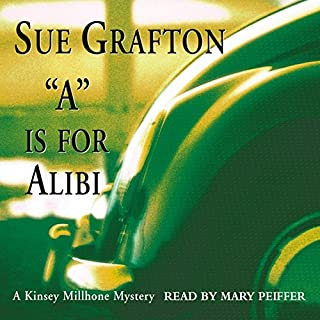 A is for Alibi     A Kinsey Millhone Mystery              By:                                                                                                                                 Sue Grafton                               Narrated by:                                                                                                                                 Mary Peiffer                      Length: 7 hrs and 39 mins     2,111 ratings     Overall 3.8