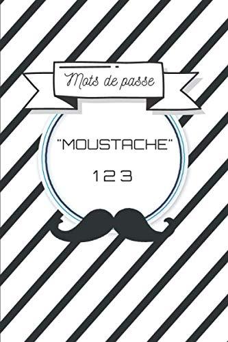 Carnet de Mots de Passe : Moustache 123: Répertoire de mots de passe et codes secrets - Site intern
