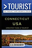 Greater Than a Tourist – Connecticut USA: 50 Travel Tips from a Local (Greater Than a Tourist United States)