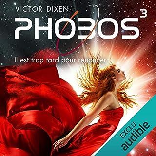 Phobos. Il est trop tard pour renoncer     Phobos 3              De :                                                                                                                                 Victor Dixen                               Lu par :                                                                                                                                 Maud Rudigoz                      Durée : 17 h et 9 min     74 notations     Global 4,3
