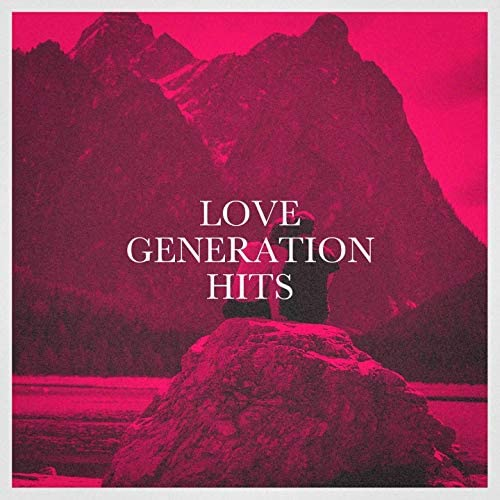 Generation Love, Chansons d'amour, #1 Hits