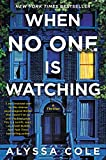 Image of When No One Is Watching: A Thriller
