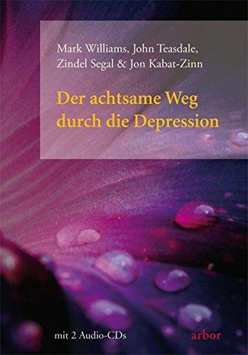 Der achtsame Weg durch die Depression, (inkl. 2 Audio-CDs)