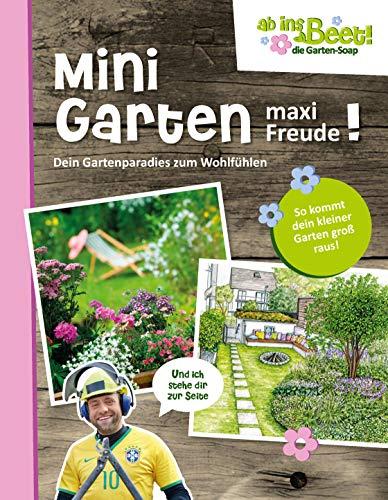 Mini Garten - maxi Freude! ab ins Beet! die Garten-Soap: Den Gartenparadies zum Wohlfühlen