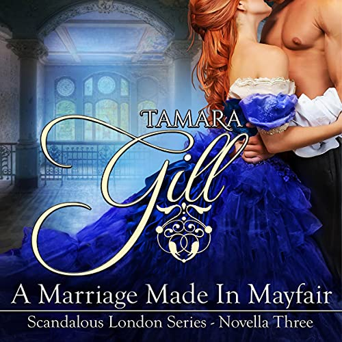 A Marriage Made in Mayfair Audiobook By Tamara Gill cover art
