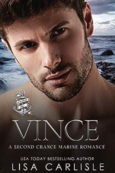 Vince: A Marine Military Romance (Anchor Me Book 2) by [Lisa Carlisle]