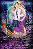 Monster Light: A Reverse Harem Academy Paranormal Romance (Witch Academy of Ash Book 3) (Kindle Edition)